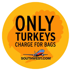 Southwest Airlines. Bags fly free.