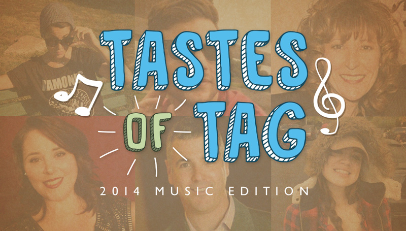 Tastes of Tag: 2014 Music Edition