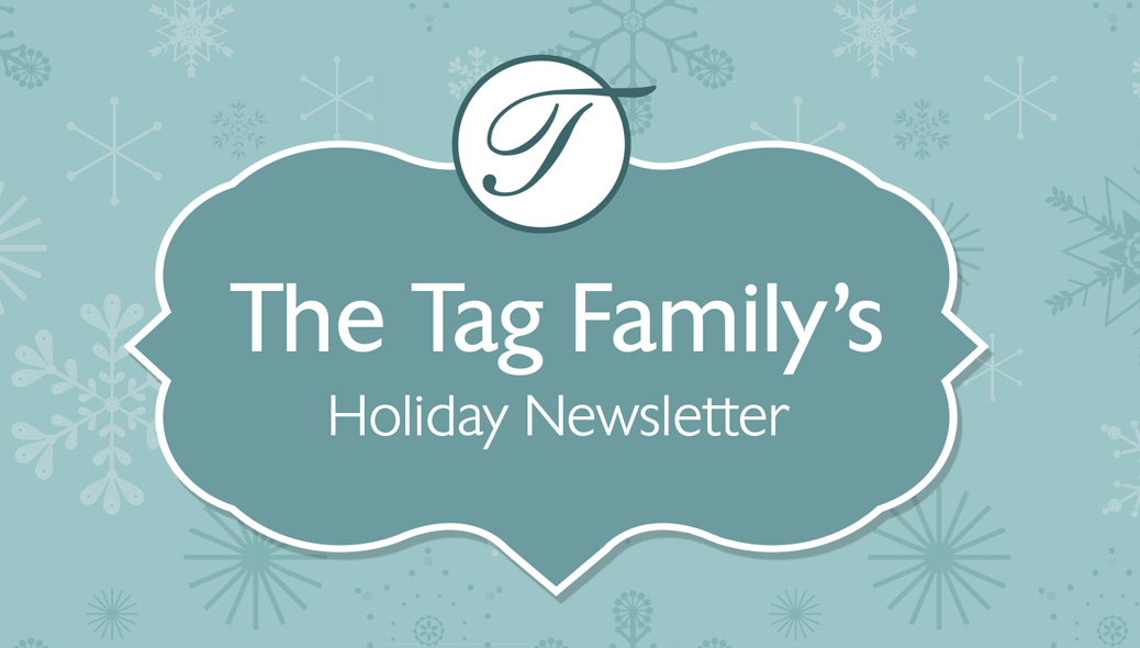 The Tag Family's Holiday Newsletter