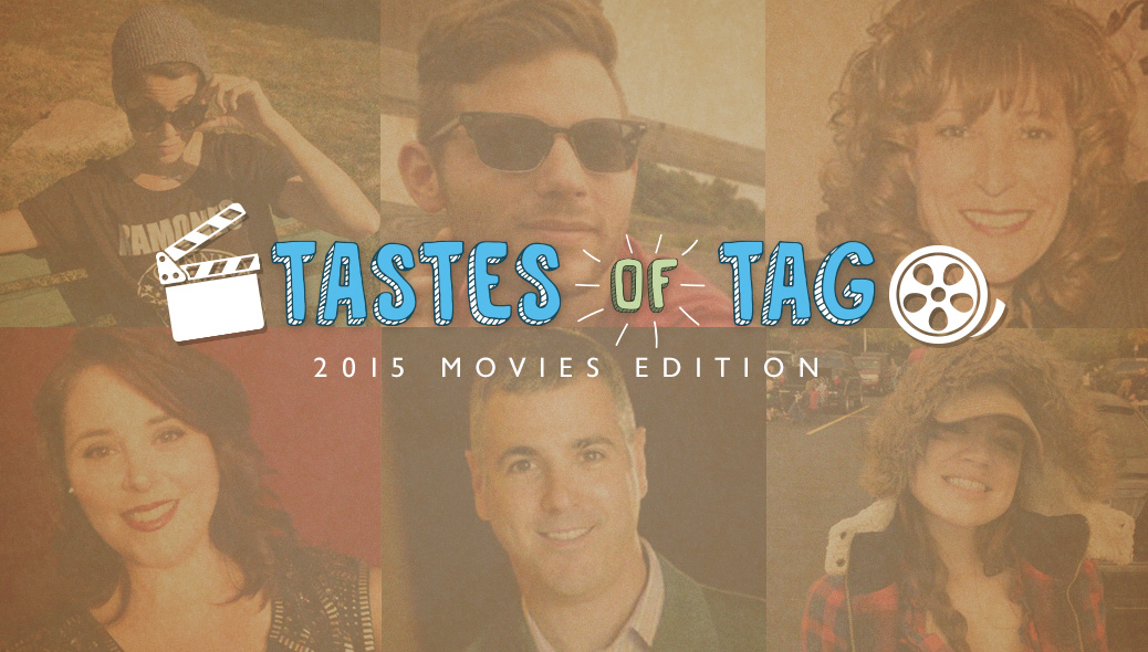 Tastes of Tag: 2015 Movies Edition