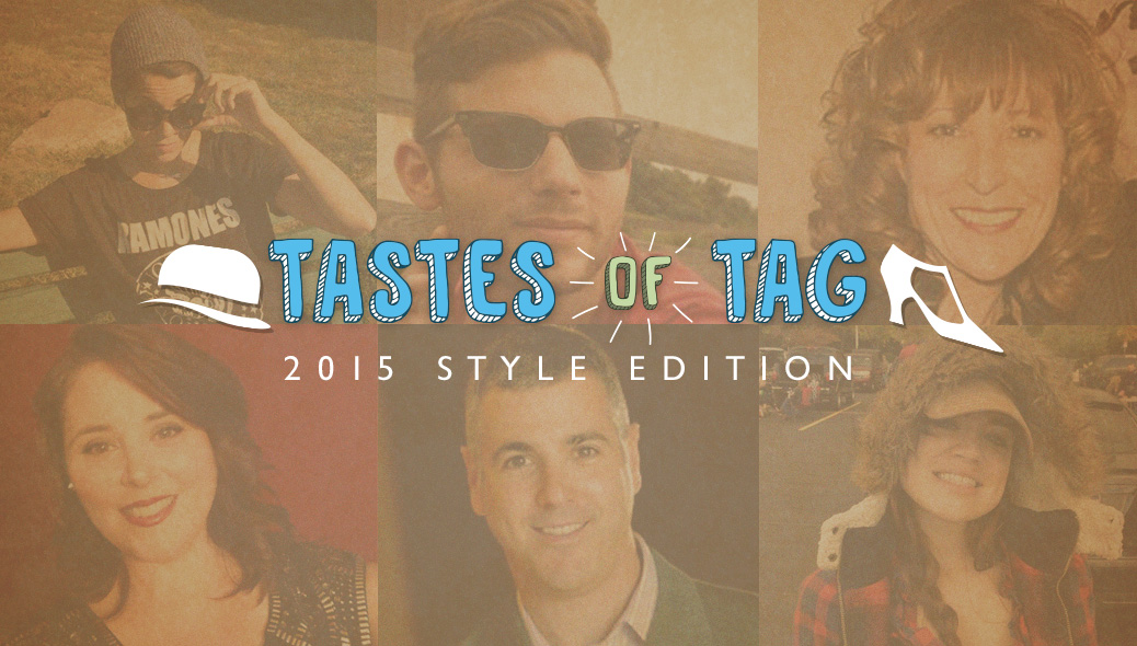 Tastes of Tag: Style Edition